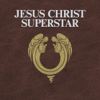 Jesus Christ Superstar (2012 Remastered Edition) - Jesus Christ Superstar - The Original Studio Cast & Andrew Lloyd Webber