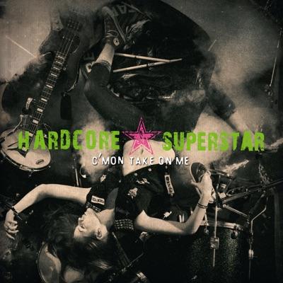 C'mon Take On Me - Hardcore Superstar