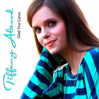 Glad You Came - Single - Tiffany Alvord