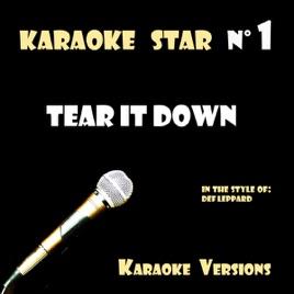 Tear It Down (In the Style of Def Leppard) [Karaoke Version] - Single by  Karaoke T