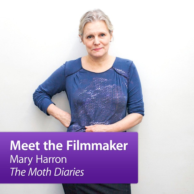 Mary Harron The Moth Diaries Meet The Filmmaker By Events At The