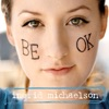 Be OK, Ingrid Michaelson