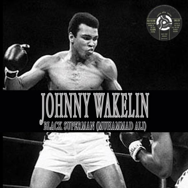 Black Superman (Muhammad Ali) by Johnny Wakelin on Mearns 70s