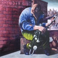 Troublesome Things by Brendan Ring on Apple Music