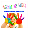 Mozart for Babies (Classical Music for Playtime) - The Stuttgart Chamber Orchestra & Karl Manchinger
