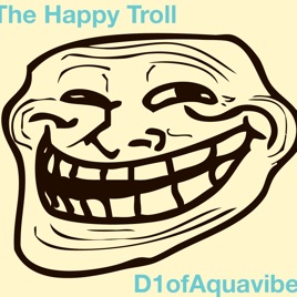 The Happy Troll (Griefing Theme Song) - Single by D1ofaquavibe