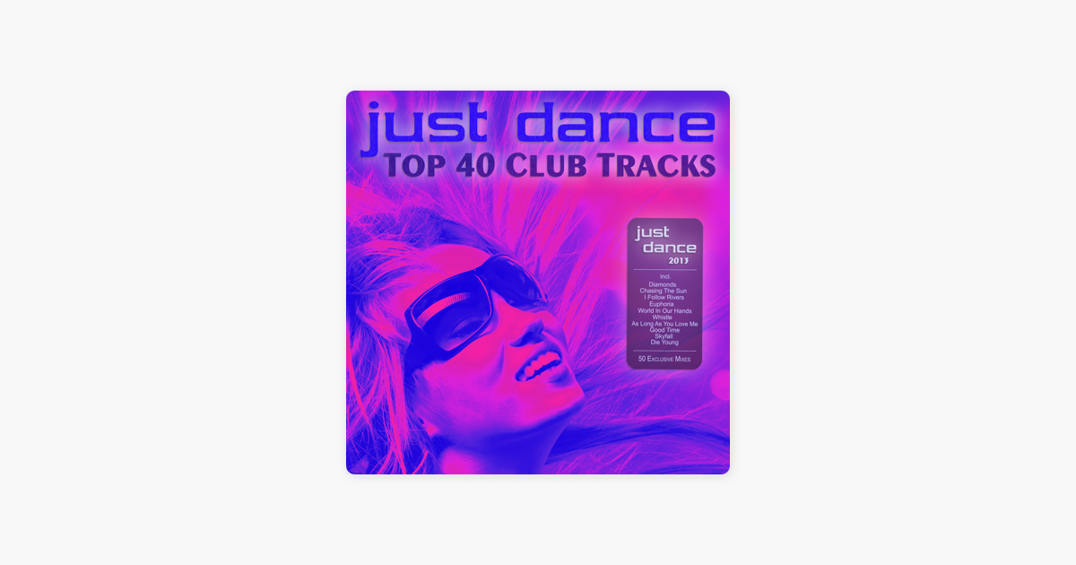Just Dance 2013 - Top 40 Club Electro & House Hits by Various Artists on  iTunes