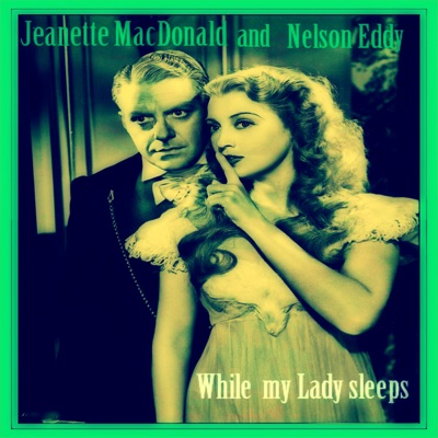 While My Lady Sleeps - Jeanette MacDonald