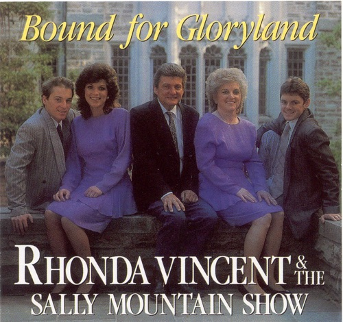 Rhonda Vincent & The Sally Mountain Show - Bound For Gloryland