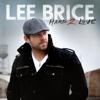 Lee Brice - Hard 2 Love  artwork