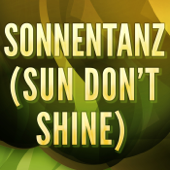 Sonnentanz (Sun Don't Shine) (Originally Performed by Klangkarussell and Will Heard) (Karaoke Version)