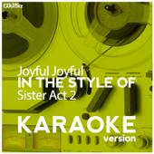 Joyful Joyful (In the Style of Sister Act 2) [Karaoke Version]