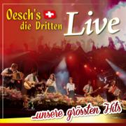 Oesch's die Dritten - Live ... unsere grössten Hits - Oesch's die Dritten - Oesch's die Dritten