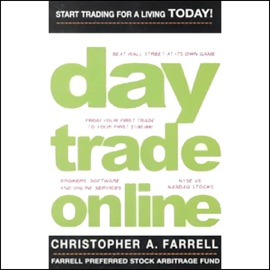Day Trade Online: Start Trading for a Living TODAY! - Christopher A. Farrell mp3 listen download