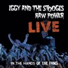 Raw Power Live: In the Hands of the Fans, Iggy & The Stooges