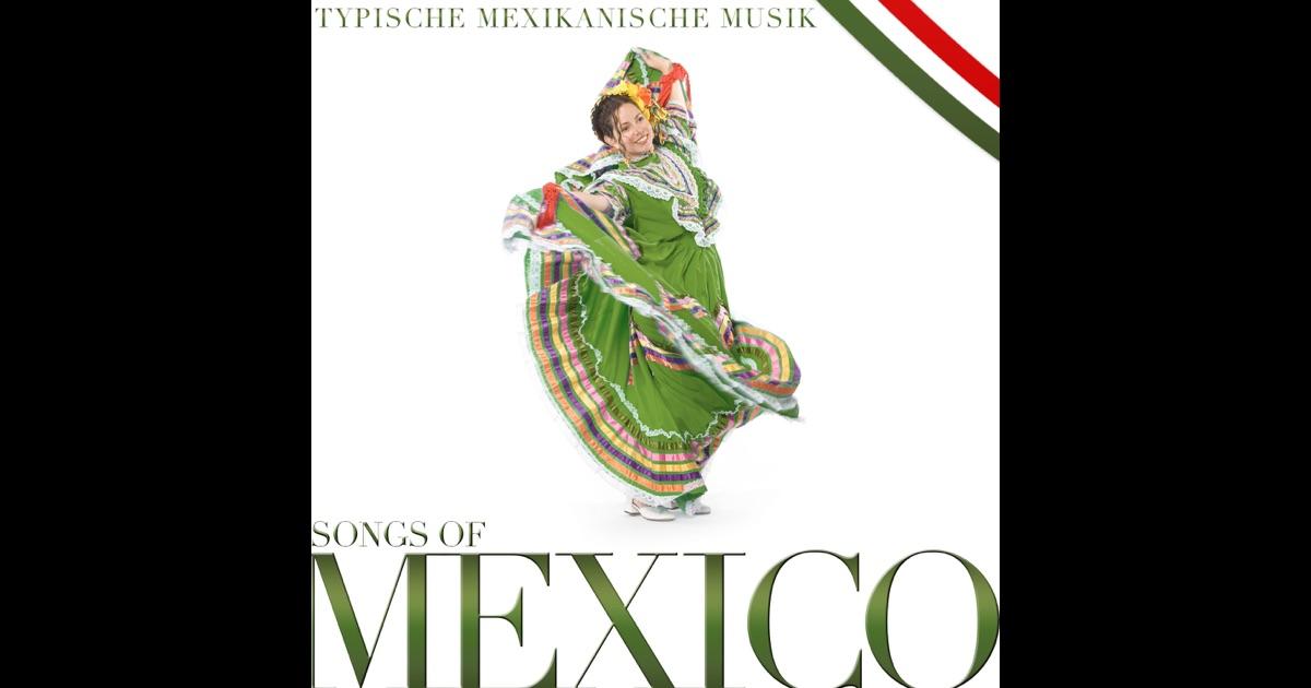 songs of mexico typische mexikanische musik von various artists auf apple music. Black Bedroom Furniture Sets. Home Design Ideas