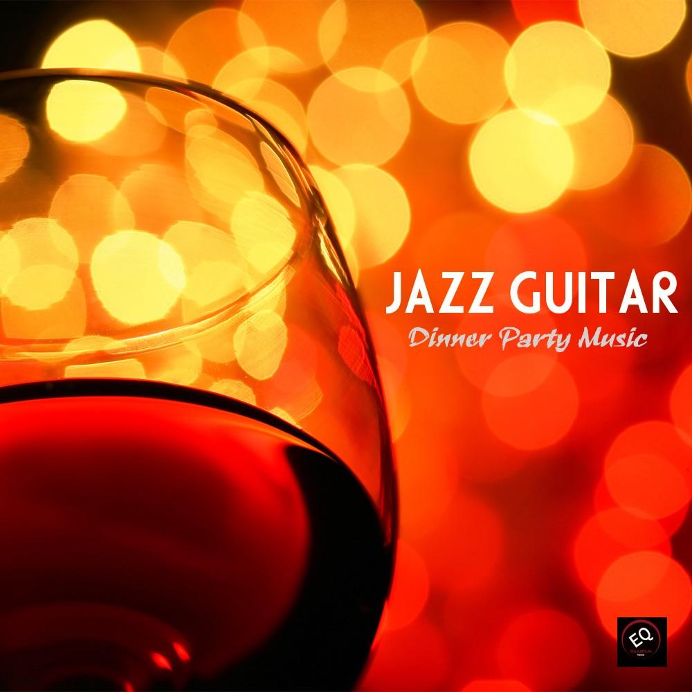 Jazz Guitar Dinner Party Music, Jazz Instrumental Relaxing