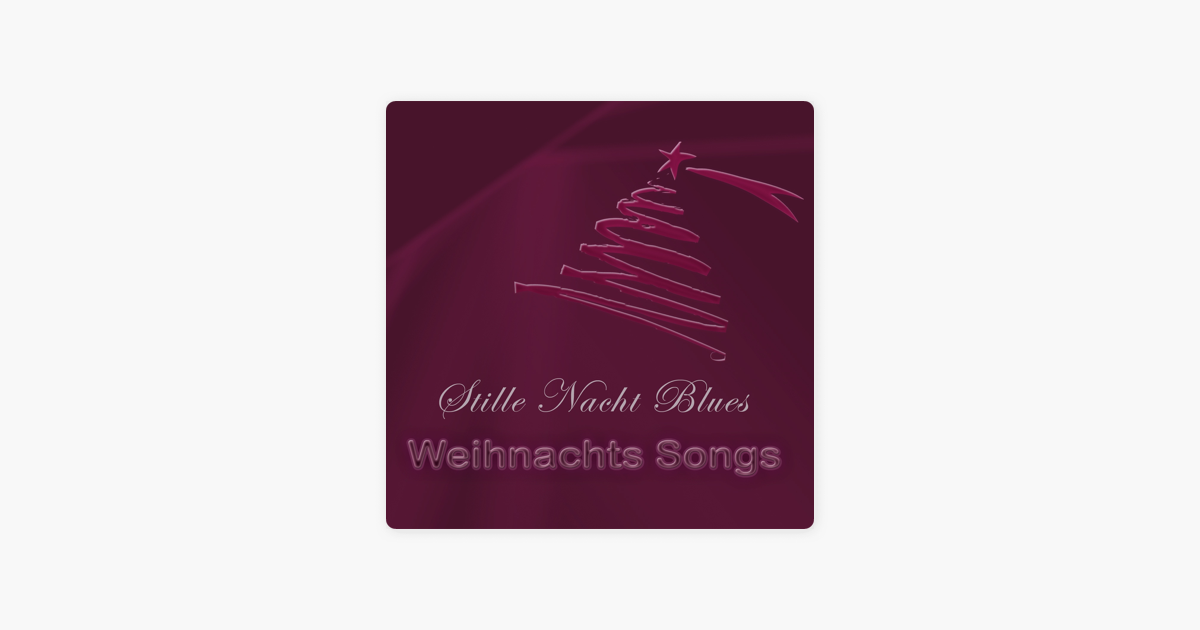 Stille Nacht Blues - Single by Weihnachts Songs on Apple Music