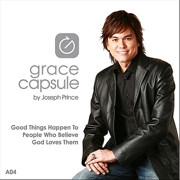 Grace Capsule: A04 Good Things Happen to People Who Believe God Loves Them - Joseph Prince