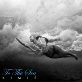 Kimie - To the Sea