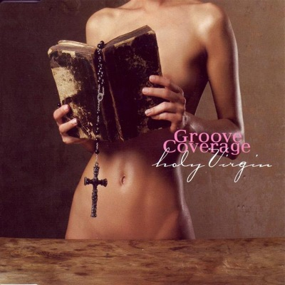 Holy Virgin (Remixes) - Groove Coverage