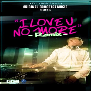 I Love U No More (Remix) - Single Mp3 Download