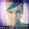Rockstar 101: The Remixes, Rihanna