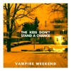 The Kids Don't Stand a Chance - Single, Vampire Weekend
