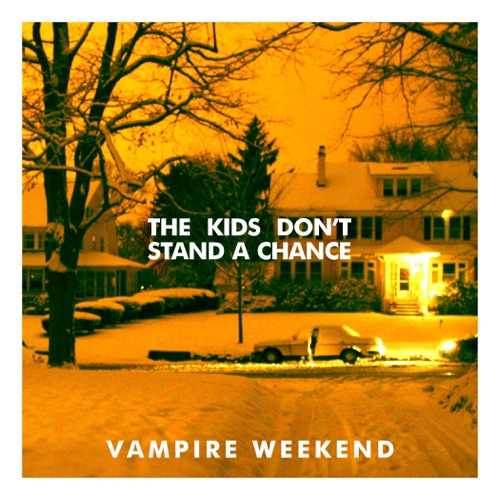 Vampire Weekend - The Kids Don't Stand a Chance - Single
