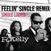 Feelin' Single Remix - Single Ladies - Single