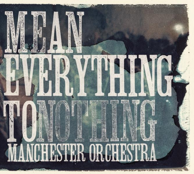 Mean Everything to Nothing Manchester Orchestra CD cover