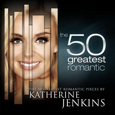 The 50 Greatest Romantic Pieces by Katherine Jenkins - Katherine Jenkins