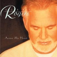 Kenny Rogers - Across My Heart