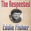 The Respectful Eddie Fisher