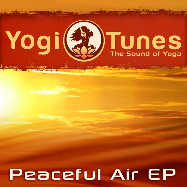 Peaceful Air EP - Eastern Yoga Grooves by Yogitunes