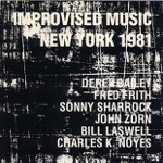 Bill Laswell, Sonny Sharrock, Derek Bailey, Fred Frith & John Zorn - Improvised Music #7