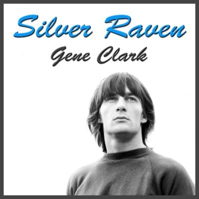 Silver Raven (Live) - Gene Clark