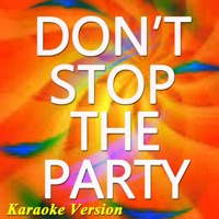 Don't Stop the Party (Karaoke Version) [feat. Tjr] [Originally Perfomed By Pit Bull] - Single Mp3 Download