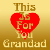 This Is for You Grandad
