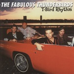 The Fabulous Thunderbirds - Gotta Have Some / Just Got Some