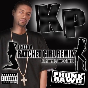 I Need a Ratchet Girl (Xclusive Remix) [feat. Hurricane Chris] - Single Mp3 Download