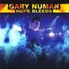 Hope Bleeds, Gary Numan