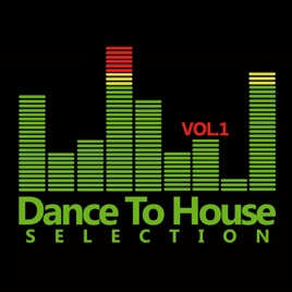 Dance to house selection vol 1 by various artists on for House hits 88