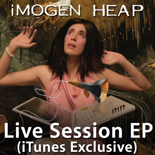 Imogen Heap - Live Session (iTunes Exclusive) - EP