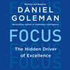 Daniel Goleman - Focus: The Hidden Driver of Excellence (Unabridged) portada