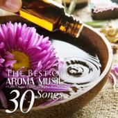 極上のアロマ音楽 ~特選30~