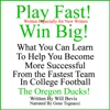 Play Fast! Win Big! What You Can Learn from the Fastest Team in College Football, the Oregon Ducks. (Unabridged)