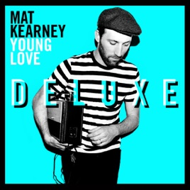 Young Love Deluxe Edition By Mat Kearney On Apple Music