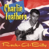 Charlie Feathers - Everybody's Loving My Baby