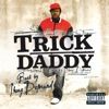 Back By Thug Demand (Bonus Track Version), Trick Daddy